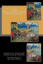 Inge, Revolution and Witchcraft