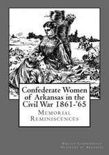 Confederate Women of Arkansas in the Civil War 1861-'65