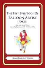 The Best Ever Book of Balloon Artist Jokes