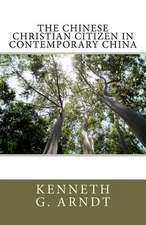 The Chinese Christian Citizen in Contemporary China