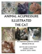 Animal Acupressure Illustrated the Cat: The Cat