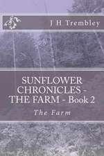 Sunflower Chronicles - The Farm - Book 2