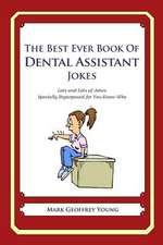 The Best Ever Book of Dental Assistant Jokes