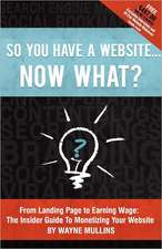 So You Have a Website Now What?:  A Paradise Valley Mystery