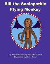Bill the Sociopathic Flying Monkey