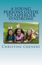 A Young Persons Guide to Asperger Syndrome