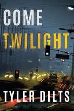 Come Twilight