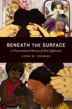 Beneath the Surface: A Transnational History of Skin Lighteners