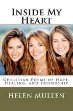 Inside My Heart:  Christian Poems of Hope, Healing, and Friendship