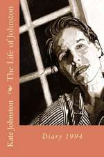 The Life of Johnston Volume 2:  1994