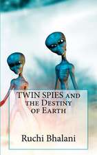 Twin Spies and the Destiny of Earth