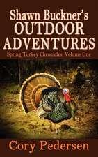 Shawn Buckner's Outdoor Adventures