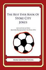 The Best Ever Book of Stoke City Jokes