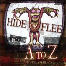 Hide or Flee from A to Z