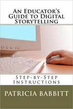 An Educator's Guide to Digital Storytelling:  More Stories of Oregon's Mining Years