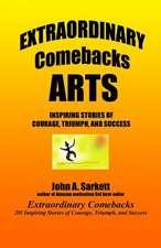 Extraordinary Comebacks Arts