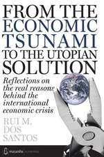 From the Economic Tsunami to the Utopian Solution