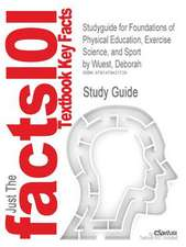 Studyguide for Foundations of Physical Education, Exercise Science, and Sport by Wuest, Deborah, ISBN 9780078095788