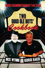 Two Good OLE Boys' Cookbook:  World Champion Culinary Tag Team