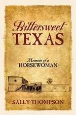 Bittersweet Texas:  Memoirs of a Horsewoman