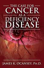 The Case for Cancer as a Deficiency Disease