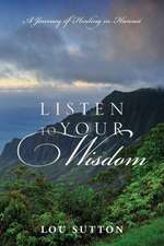 Listen to Your Wisdom:  A Journey of Healing in Hawaii