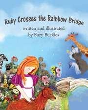 Ruby Crosses the Rainbow Bridge