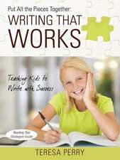 Put All the Pieces Together:  Writing That Works - Teaching Kids to Write with Success