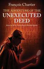 The Adventure of the Unexecuted Deed:  Based on Sir A. Conan Doyle's Sherlock Holmes