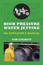High Pressure Water Jetting - An Operator's Manual