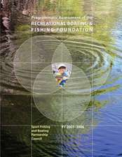 Programmatic Assessment of the Recreational & Fishing Foundation, 2003-2006