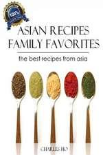 Asian Recipes - 50 Tasty & Easy Made Unique Exotic Recipes