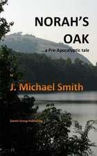 Norah's Oak:  ...a Pre-Apocalyptic Tale