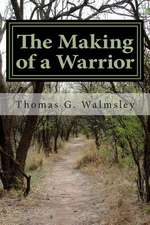 The Making of a Warrior