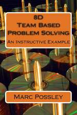 8d Team Based Problem Solving - An Instructive Example