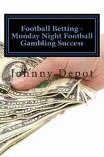 Football Betting - Monday Night Football Gambling Success