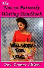 The Not-So-Patiently Waiting Handbook