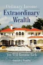 Ordinary Income Extraordinary Wealth