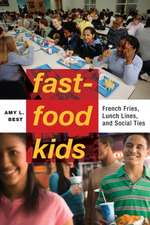 Fast Food Kids:  French Fries, Lunch Lines and Social Ties