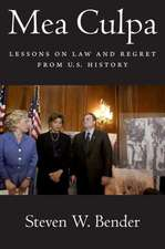 Mea Culpa:  Lessons on Law and Regret from U.S. History
