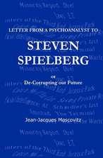 Letter from a Psychoanalyst to Steven Spielberg
