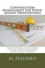 Construction Management for Public Agency Professionals