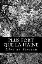 Plus Fort Que La Haine