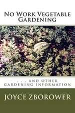 No Work Vegetable Gardening