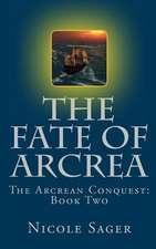 The Fate of Arcrea