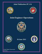 Joint Publication Jp 3-34 Joint Engineer Operations 30 June 2011
