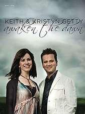 Keith & Kristyn Getty: Awaken the Dawn