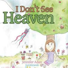 I Don't See Heaven