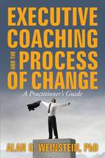 Executive Coaching and the Process of Change