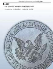 U.S. Securities and Exchange Commission Fiscal Year 2012 Agency Financial Report
